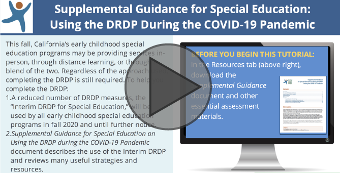Interactive Flash Tutorial for Supplemental Guidance for Special Education on Using the DRDP During the COVID-19 Pandemic